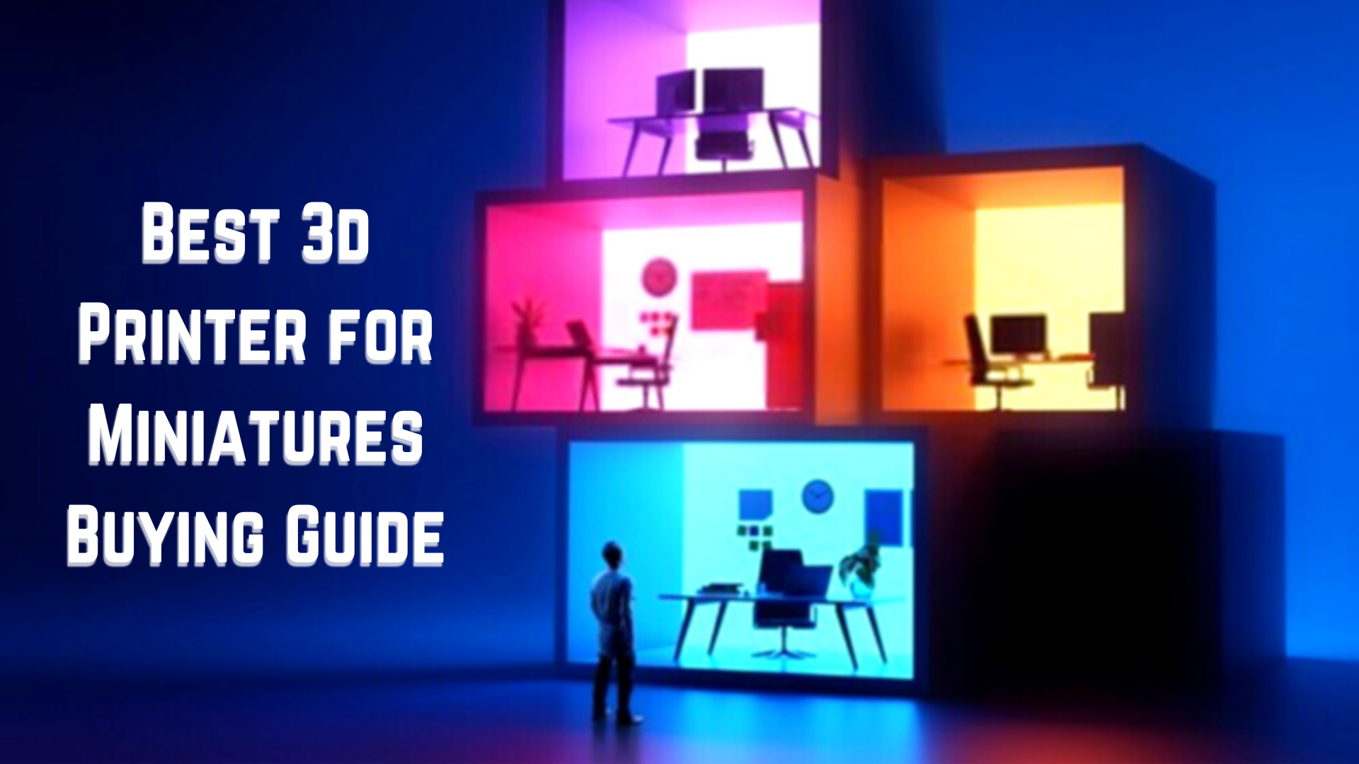 Best 3d Printers for Miniatures Buying Guide